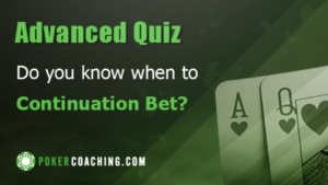 Quiz: When To Continuation Bet