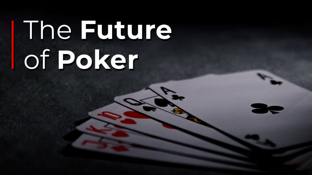 the future of Poker