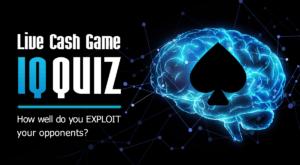 Quiz: Live Cash Game IQ