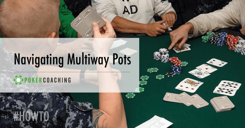 Multiway Pots Poker Coaching