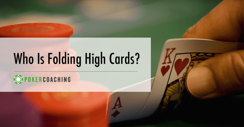 Folding High Cards Poker Coaching