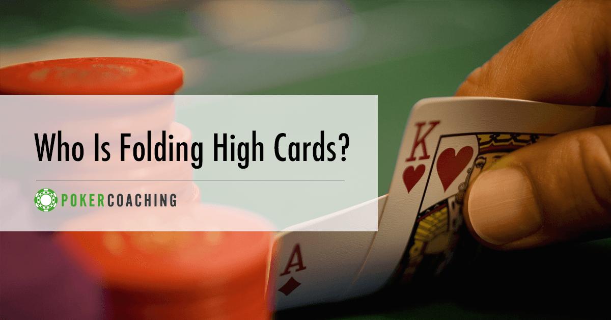 Folding High Cards Poker Coaching