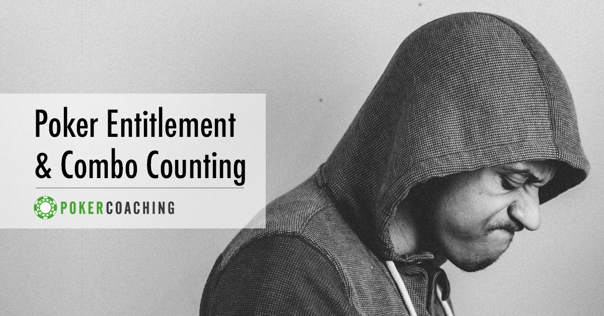 Poker Entitlement | Pokercoaching.com