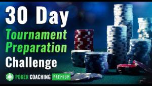 PokerCoaching Premium 30-Day Tournament Preparation Challenge
