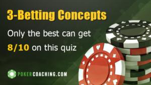 Quiz: 3-betting Concepts